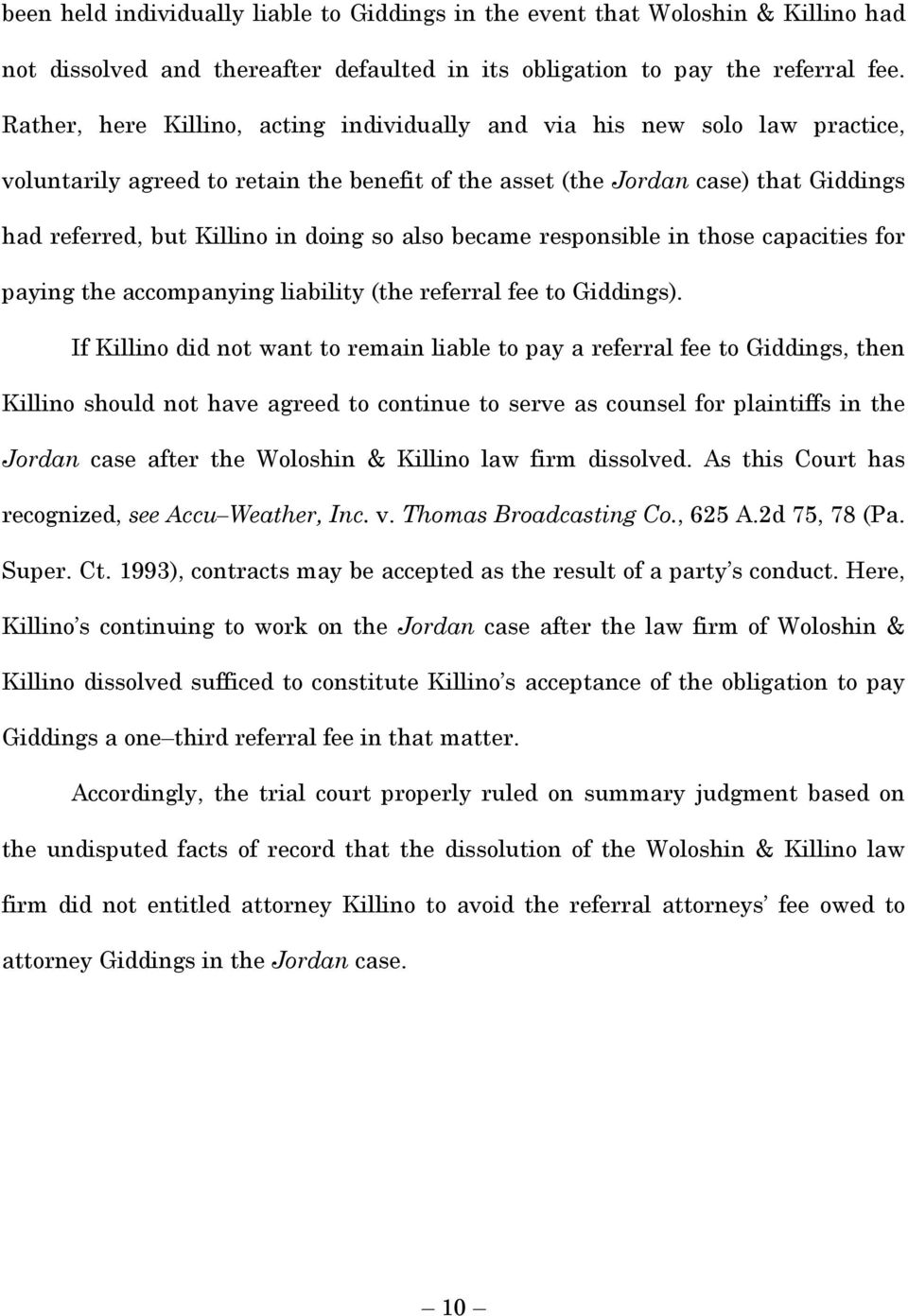 so also became responsible in those capacities for paying the accompanying liability (the referral fee to Giddings).