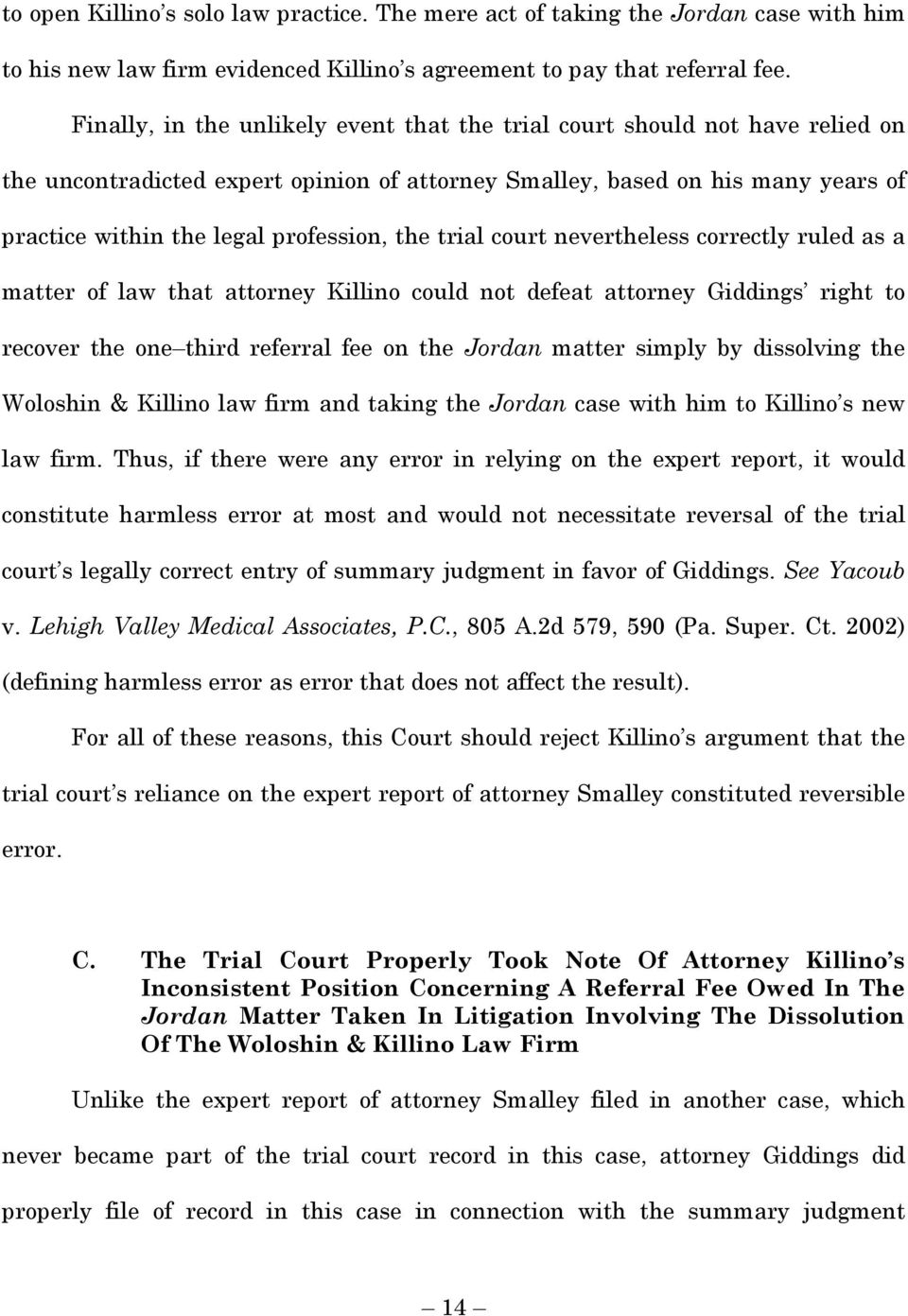 the trial court nevertheless correctly ruled as a matter of law that attorney Killino could not defeat attorney Giddings right to recover the one third referral fee on the Jordan matter simply by