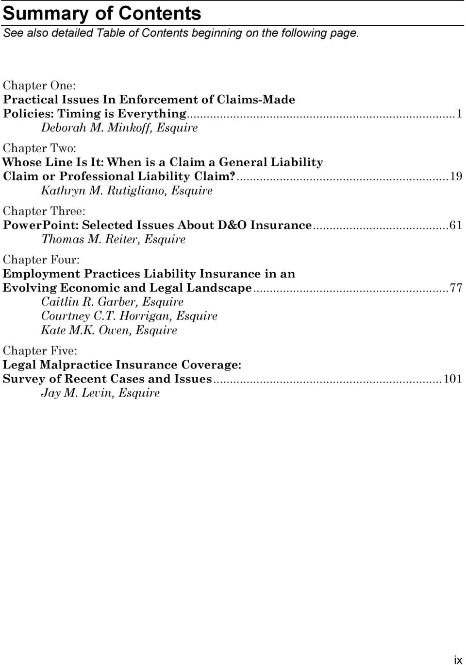 Rutigliano, Esquire Chapter Three: PowerPoint: Selected Issues About D&O Insurance... 61 Thomas M.