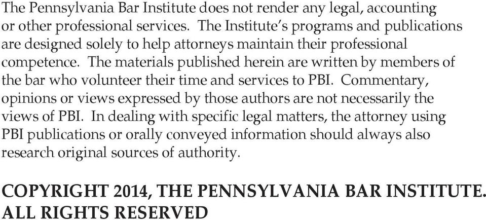 The materials published herein are written by members of the bar who volunteer their time and services to PBI.