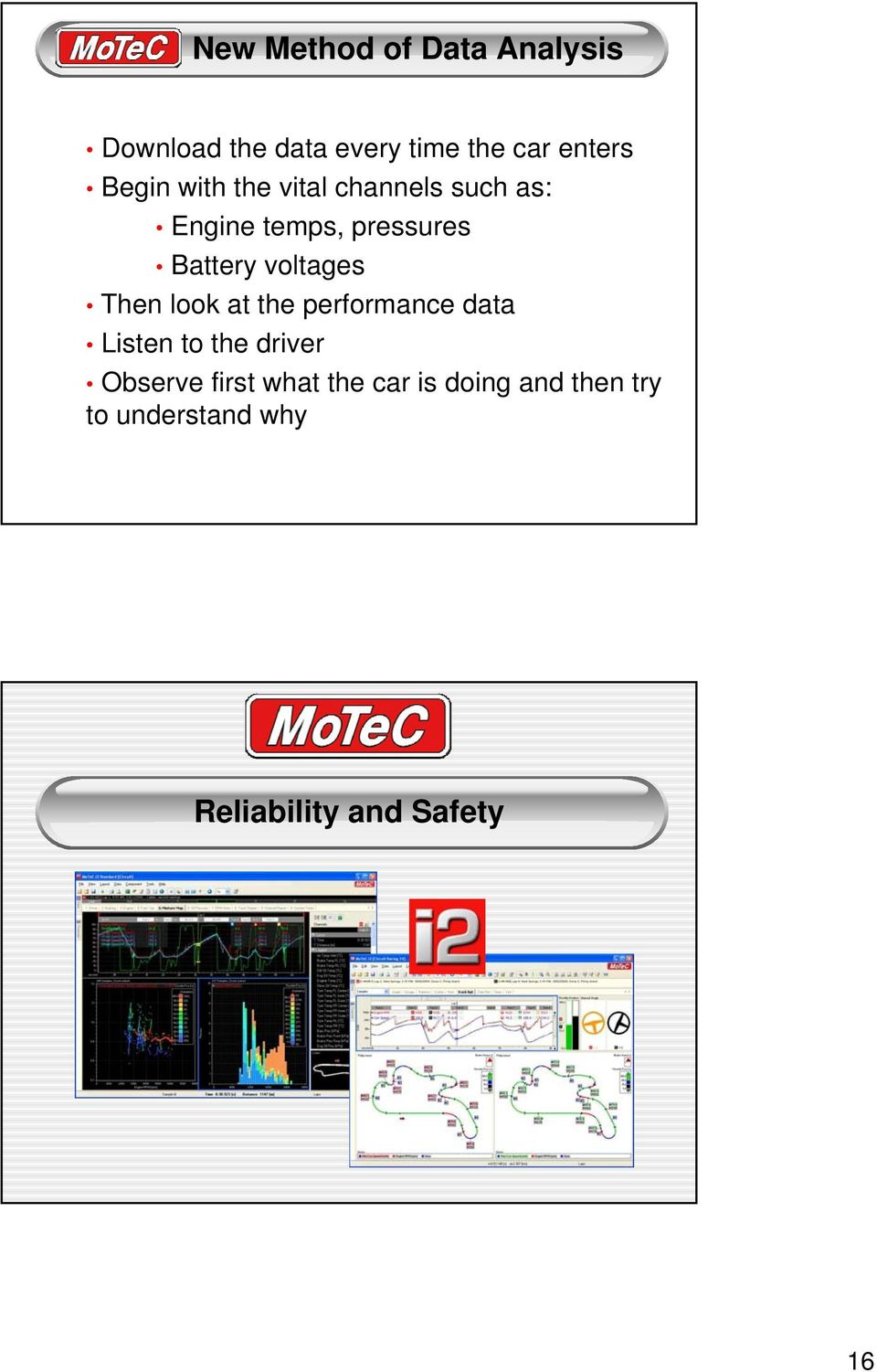 voltages Then look at the performance data Listen to the driver Observe