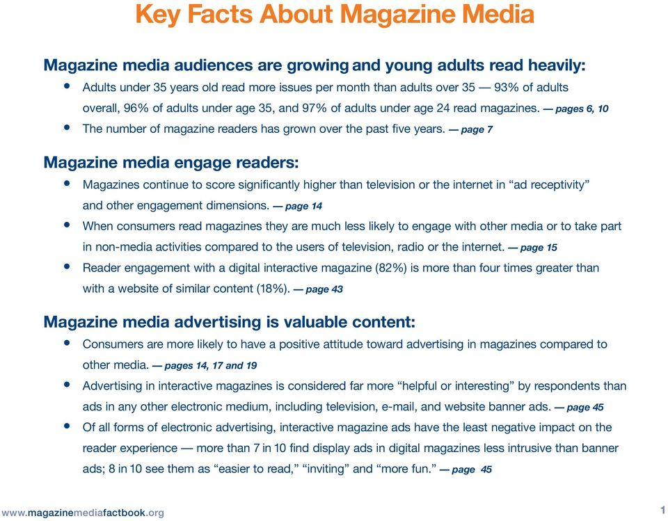 page 7 Magazine media engage readers: Magazines continue to score significantly higher than television or the internet in ad receptivity and other engagement dimensions.