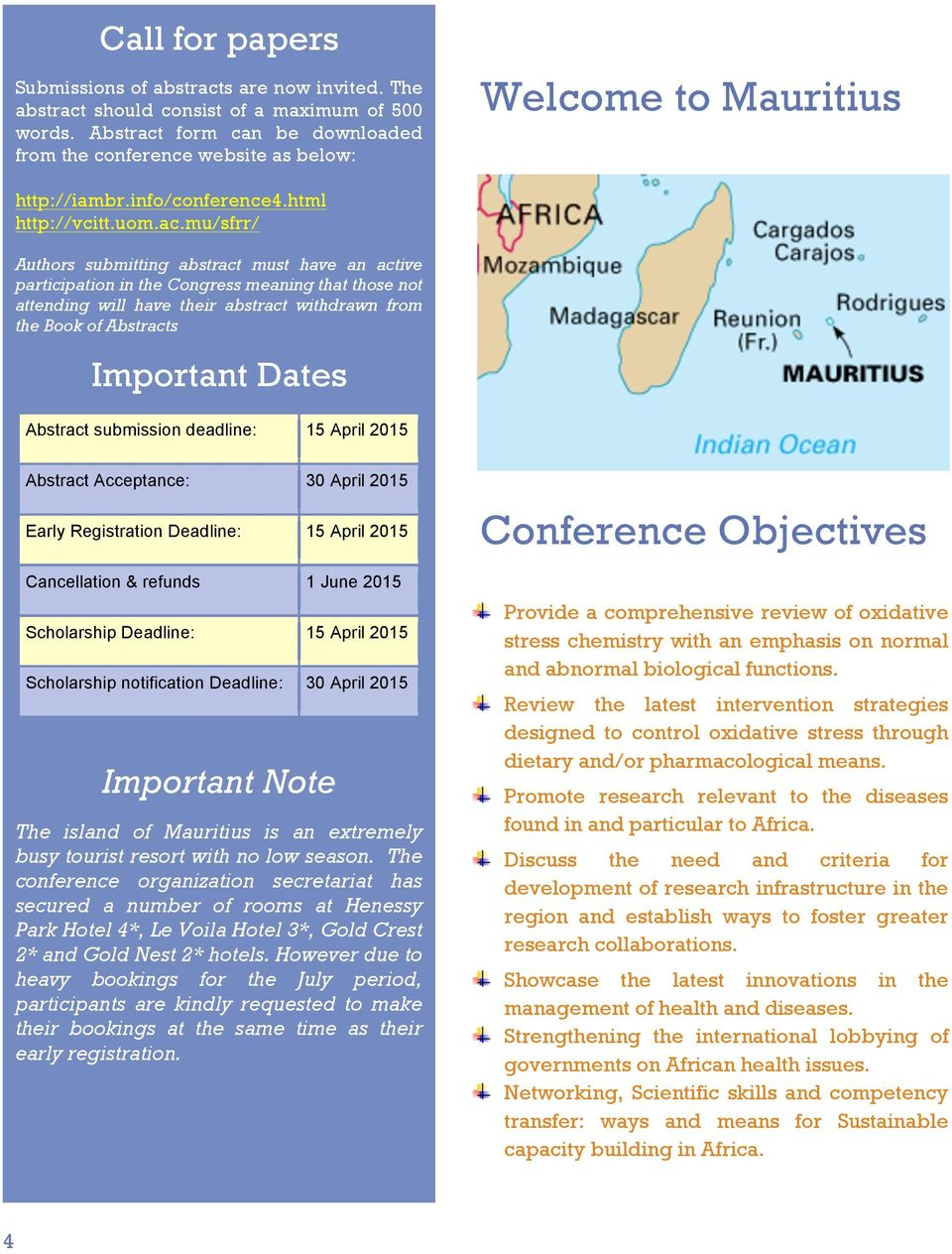 form can be downloaded from the conference website as below: Welcome to Mauritius http://iambr.info/conference4.html http://vcitt.uom.ac.