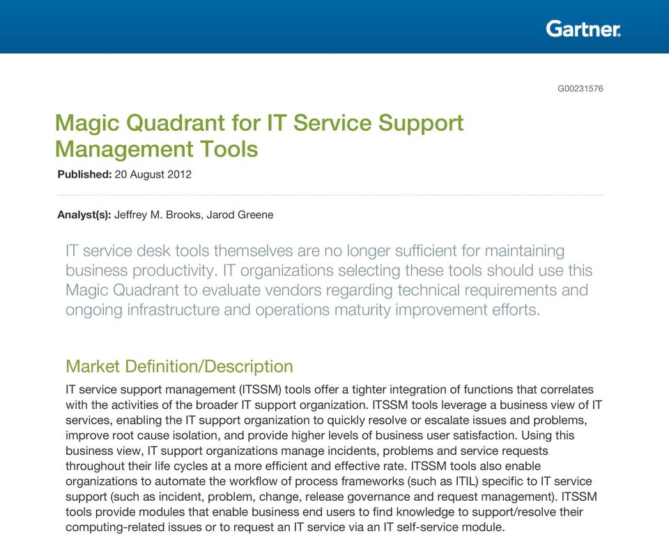 IT organizations selecting these tools should use this Magic Quadrant to evaluate vendors regarding technical requirements and ongoing infrastructure and operations maturity improvement efforts.