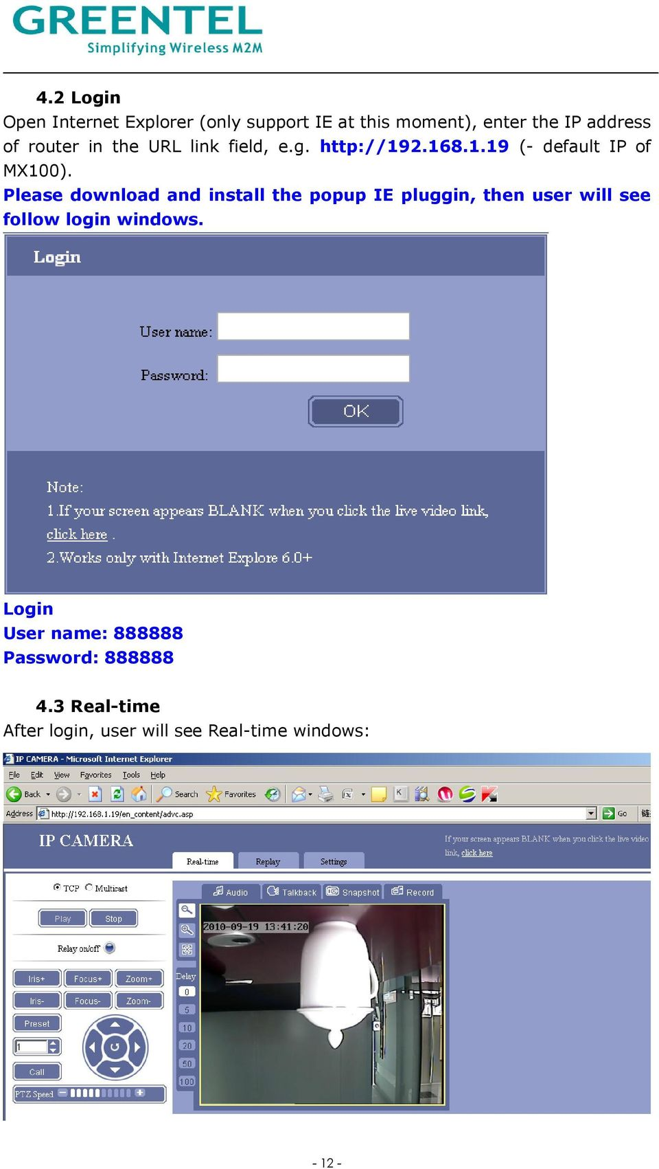 Please download and install the popup IE pluggin, then user will see follow login windows.