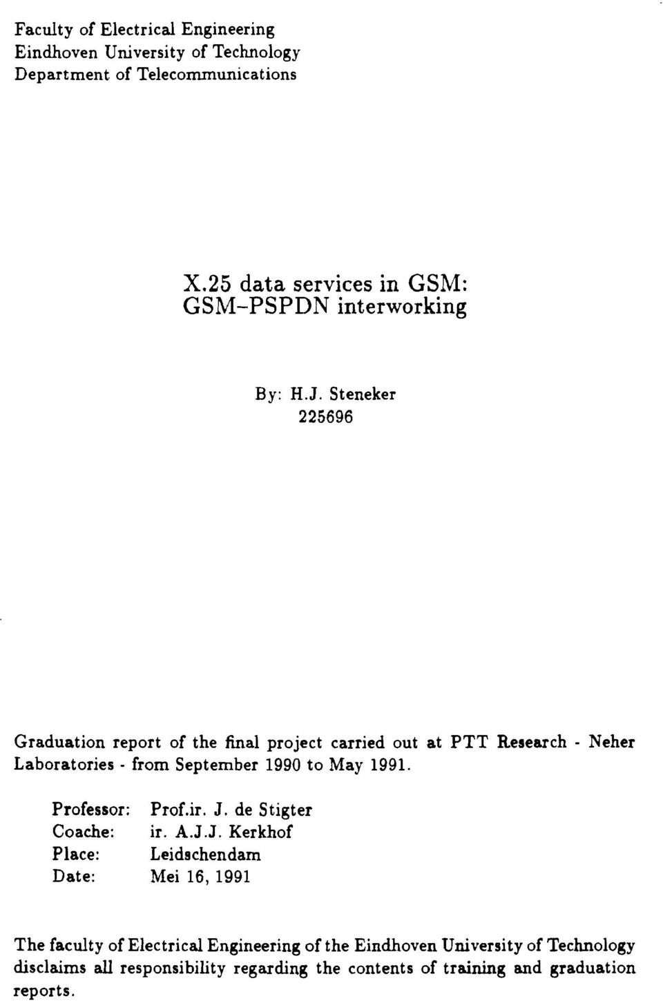 Steneker 225696 Graduation report of the final project carried out at PTT Research - Neher Laboratories - from September 1990 to May 1991.