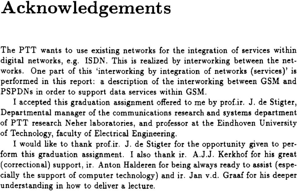 GSM. I accepted this graduation assignment offered to me by prof.ir. J.