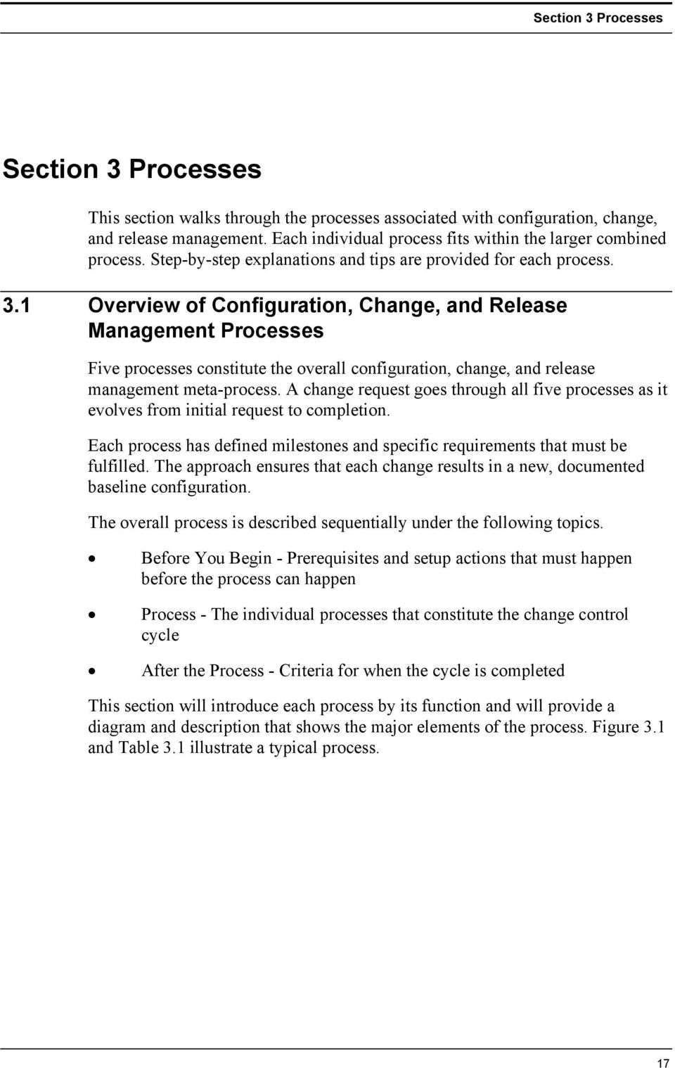 1 Overview of Configuration, Change, and Release Management Processes Five processes constitute the overall configuration, change, and release management meta-process.