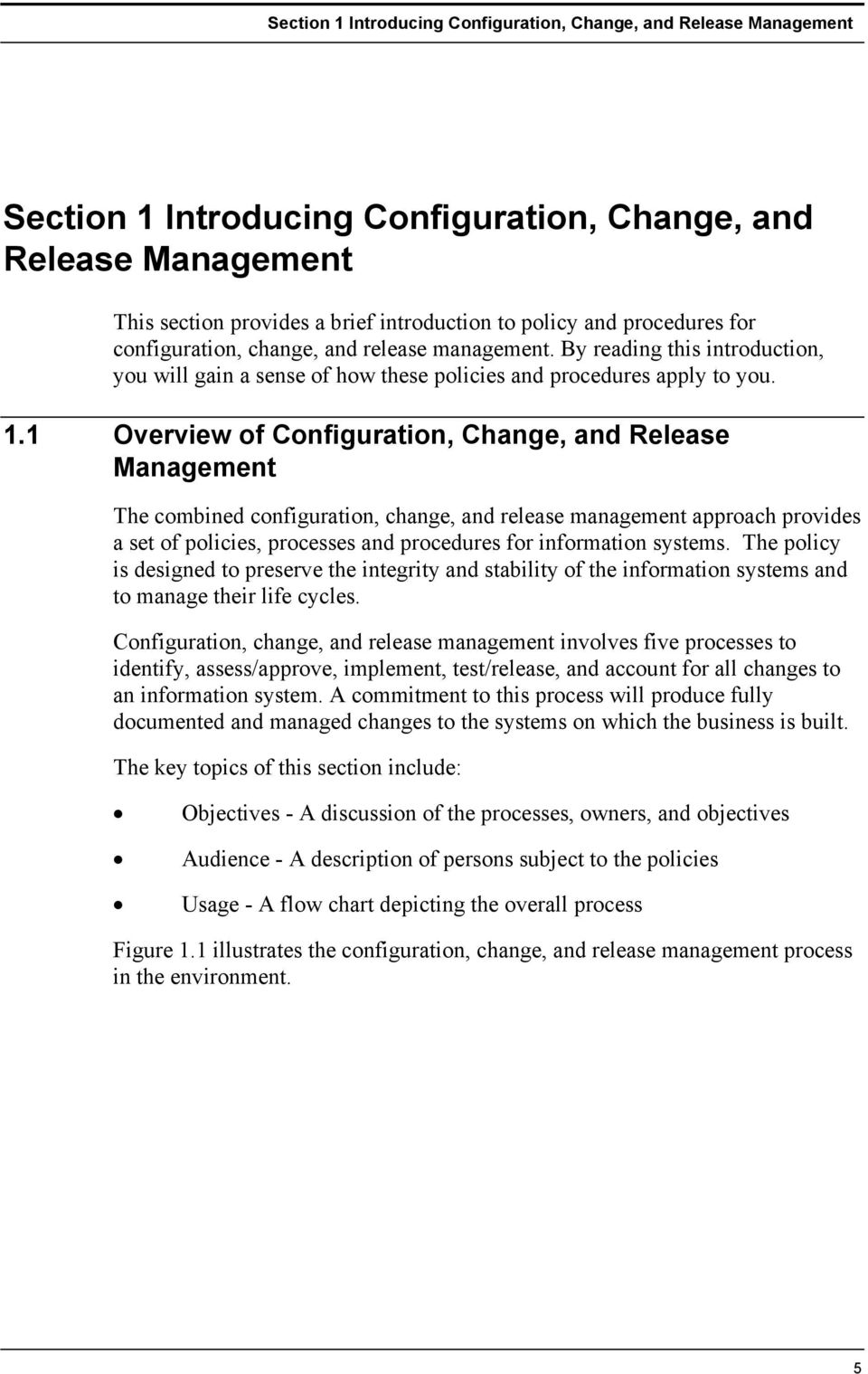 1 Overview of Configuration, Change, and Release Management The combined configuration, change, and release management approach provides a set of policies, processes and procedures for information