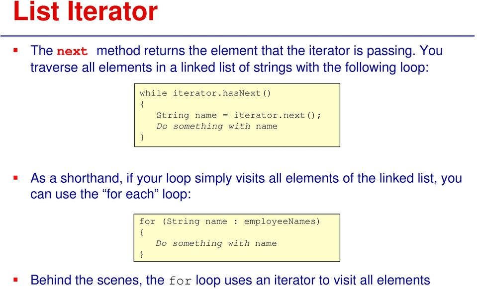 hasnext() String name = iterator.