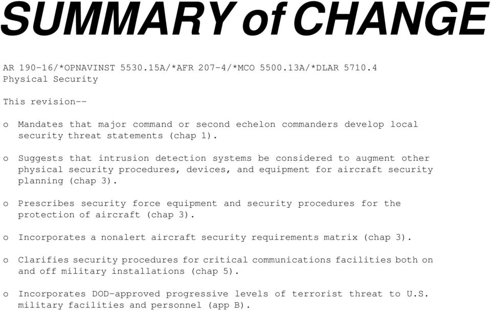 o Suggests that intrusion detection systems be considered to augment other physical security procedures, devices, and equipment for aircraft security planning (chap 3).