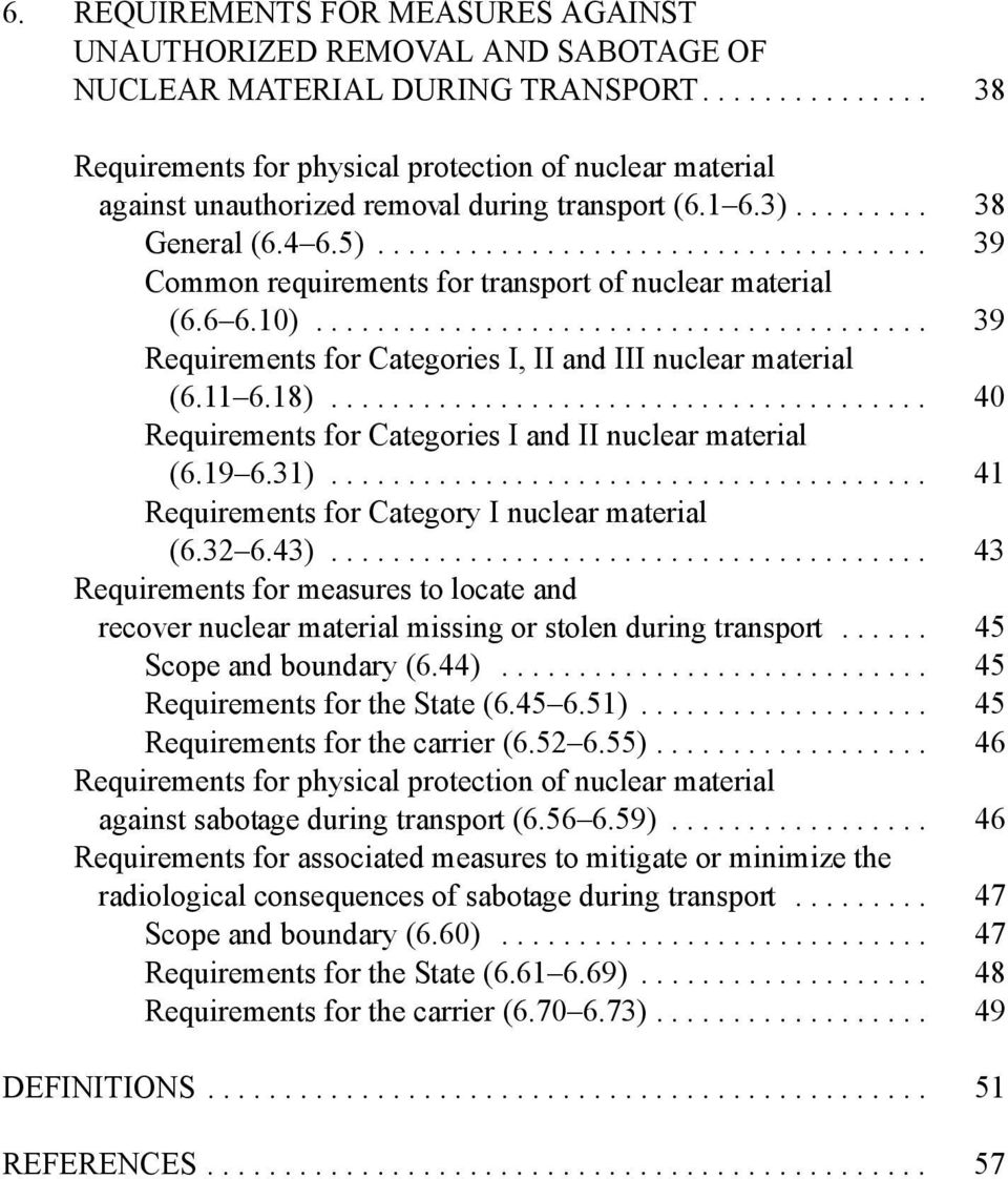 ................................... 39 Common requirements for transport of nuclear material (6.6 6.10)........................................ 39 Requirements for Categories I, II and III nuclear material (6.