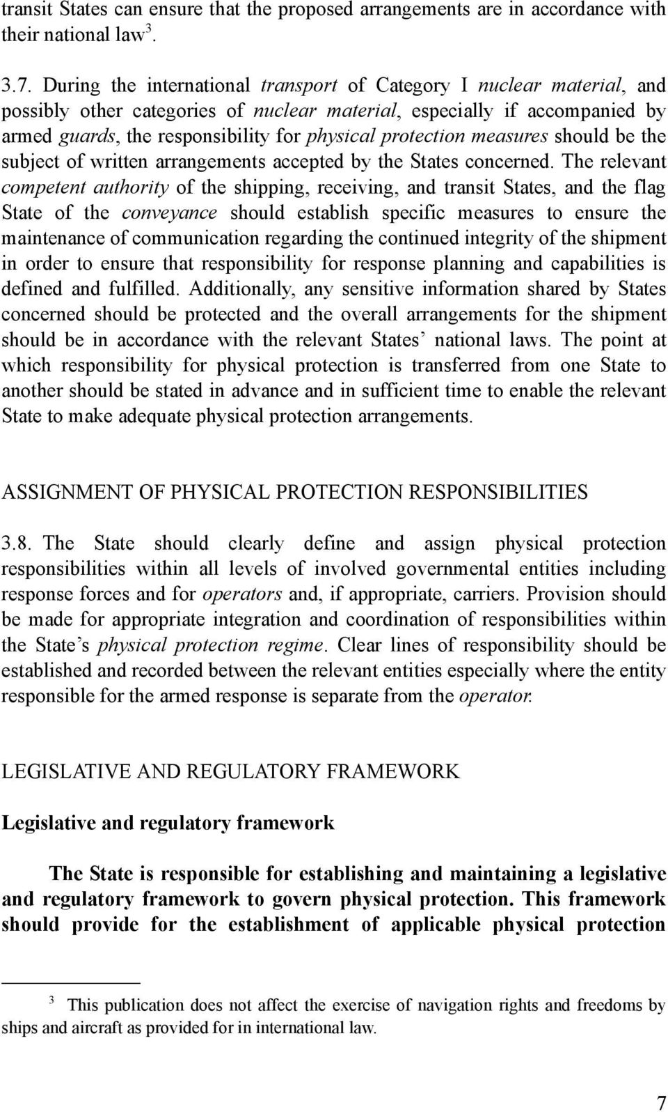 protection measures should be the subject of written arrangements accepted by the States concerned.