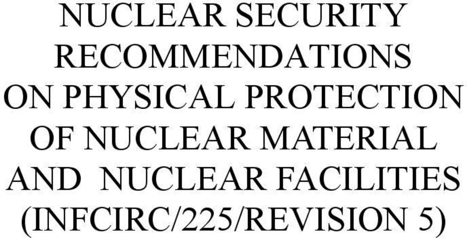 PROTECTION OF NUCLEAR MATERIAL