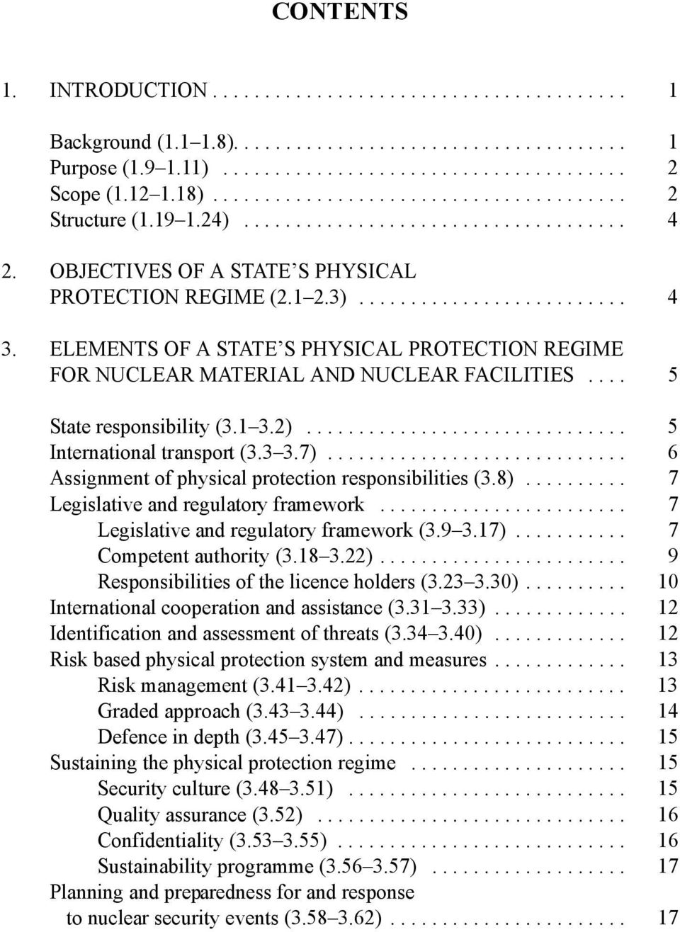 ELEMENTS OF A STATE S PHYSICAL PROTECTION REGIME FOR NUCLEAR MATERIAL AND NUCLEAR FACILITIES.... 5 State responsibility (3.1 3.2)............................... 5 International transport (3.3 3.7).