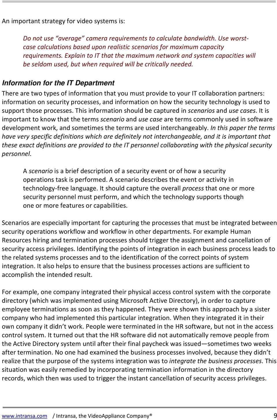 Information for the IT Department There are two types of information that you must provide to your IT collaboration partners: information on security processes, and information on how the security