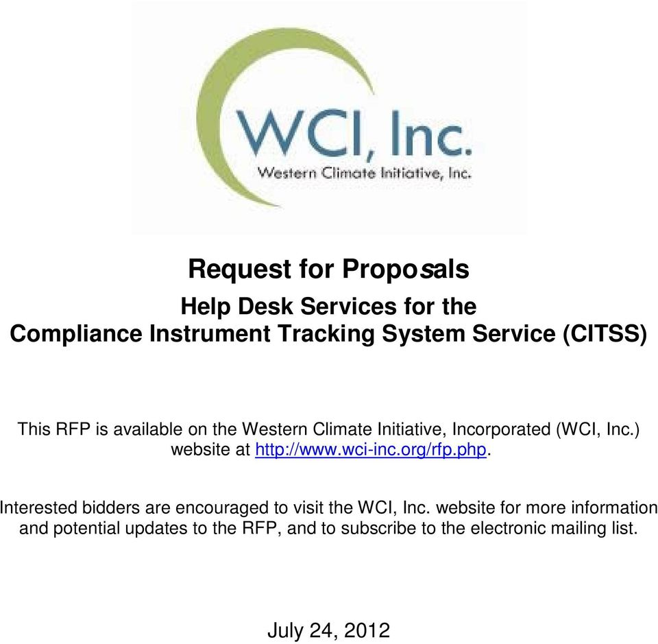 ) website at http://www.wci-inc.org/rfp.php. Interested bidders are encouraged to visit the WCI, Inc.
