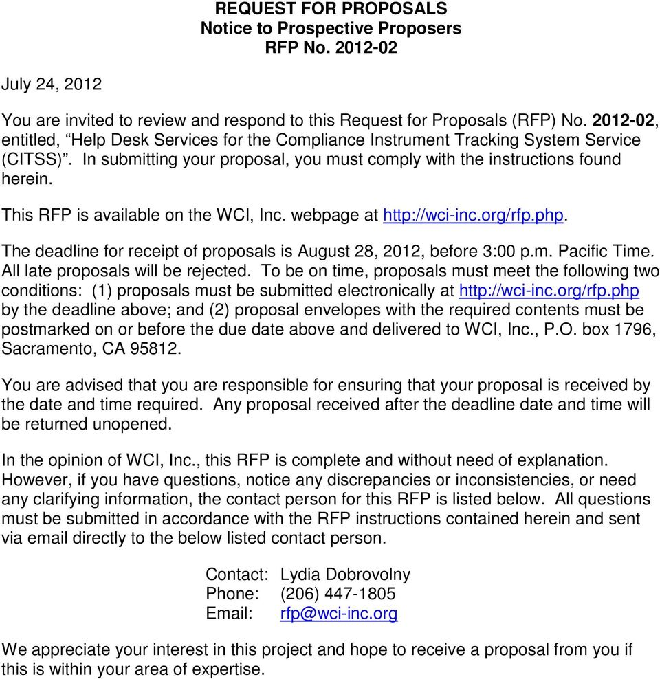 This RFP is available on the WCI, Inc. webpage at http://wci-inc.org/rfp.php. The deadline for receipt of proposals is August 28, 2012, before 3:00 p.m. Pacific Time.