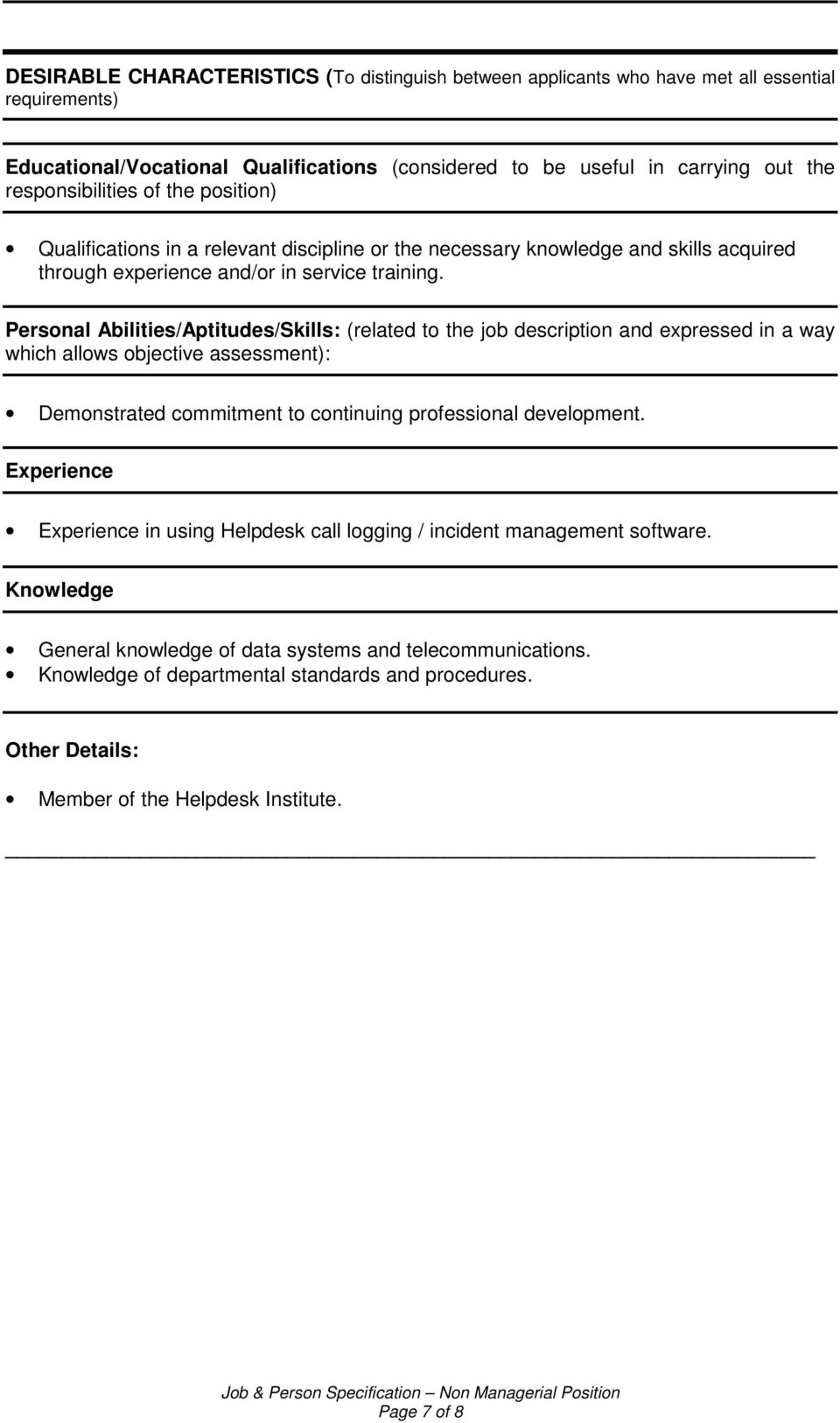 Personal Abilities/Aptitudes/Skills: (related to the job description and expressed in a way which allows objective assessment): Demonstrated commitment to continuing professional development.