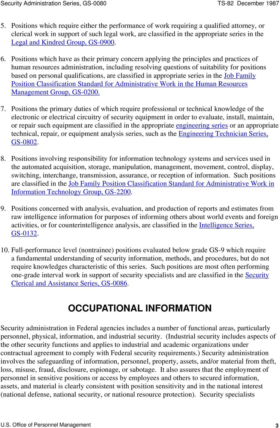 Positions which have as their primary concern applying the principles and practices of human resources administration, including resolving questions of suitability for positions based on personal