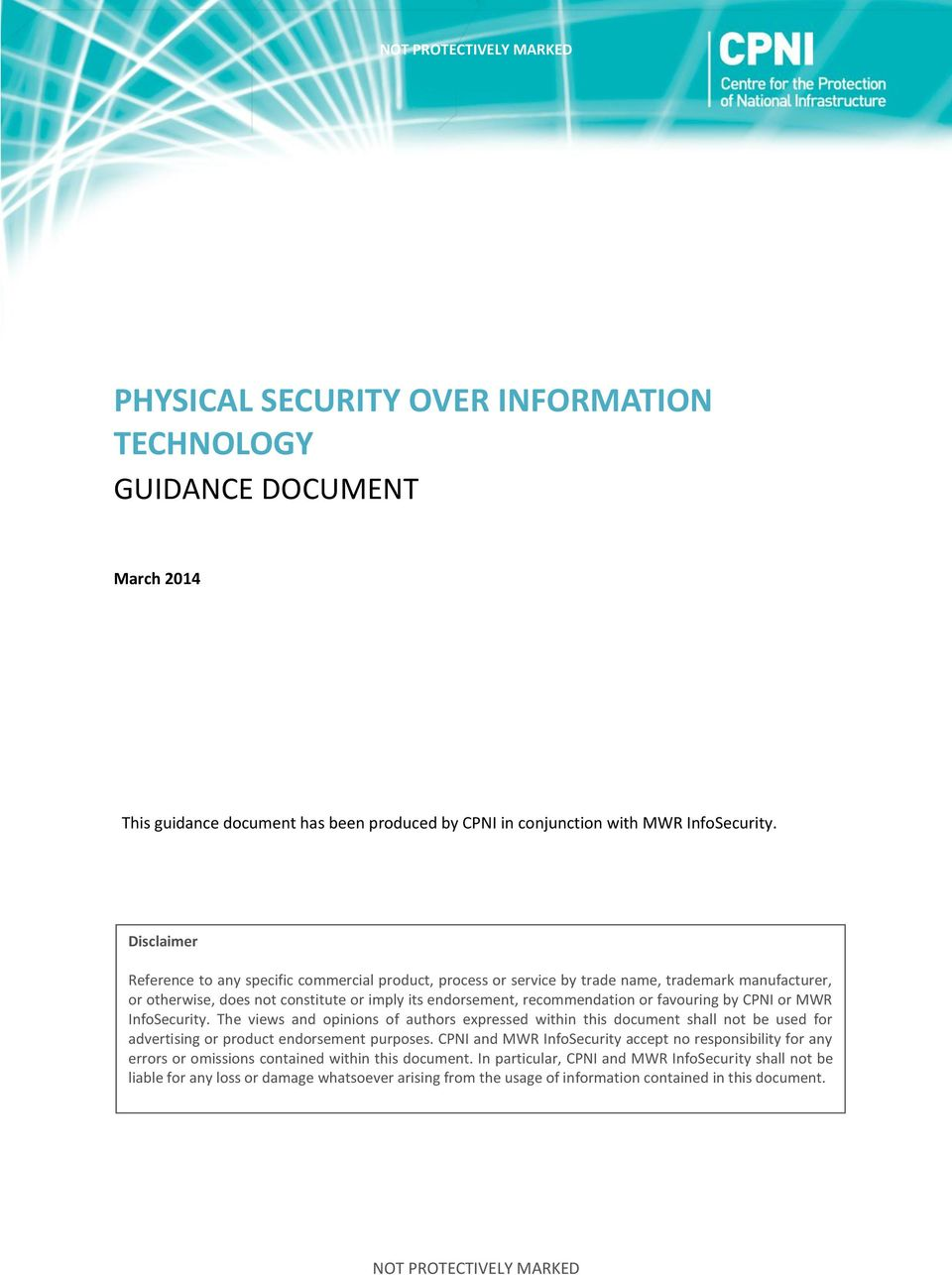 favouring by CPNI or MWR InfoSecurity. The views and opinions of authors expressed within this document shall not be used for advertising or product endorsement purposes.