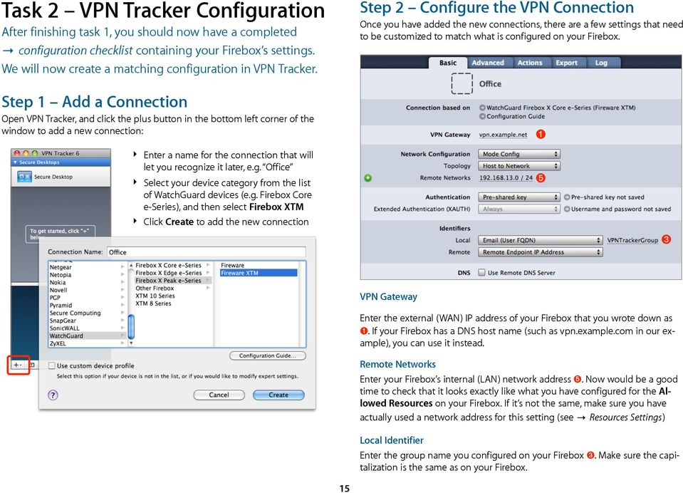Step 1 Add a Connection Open VPN Tracker, and click the plus button in the bottom left corner of the window to add a new connection: Step 2 Configure the VPN Connection Once you have added the new