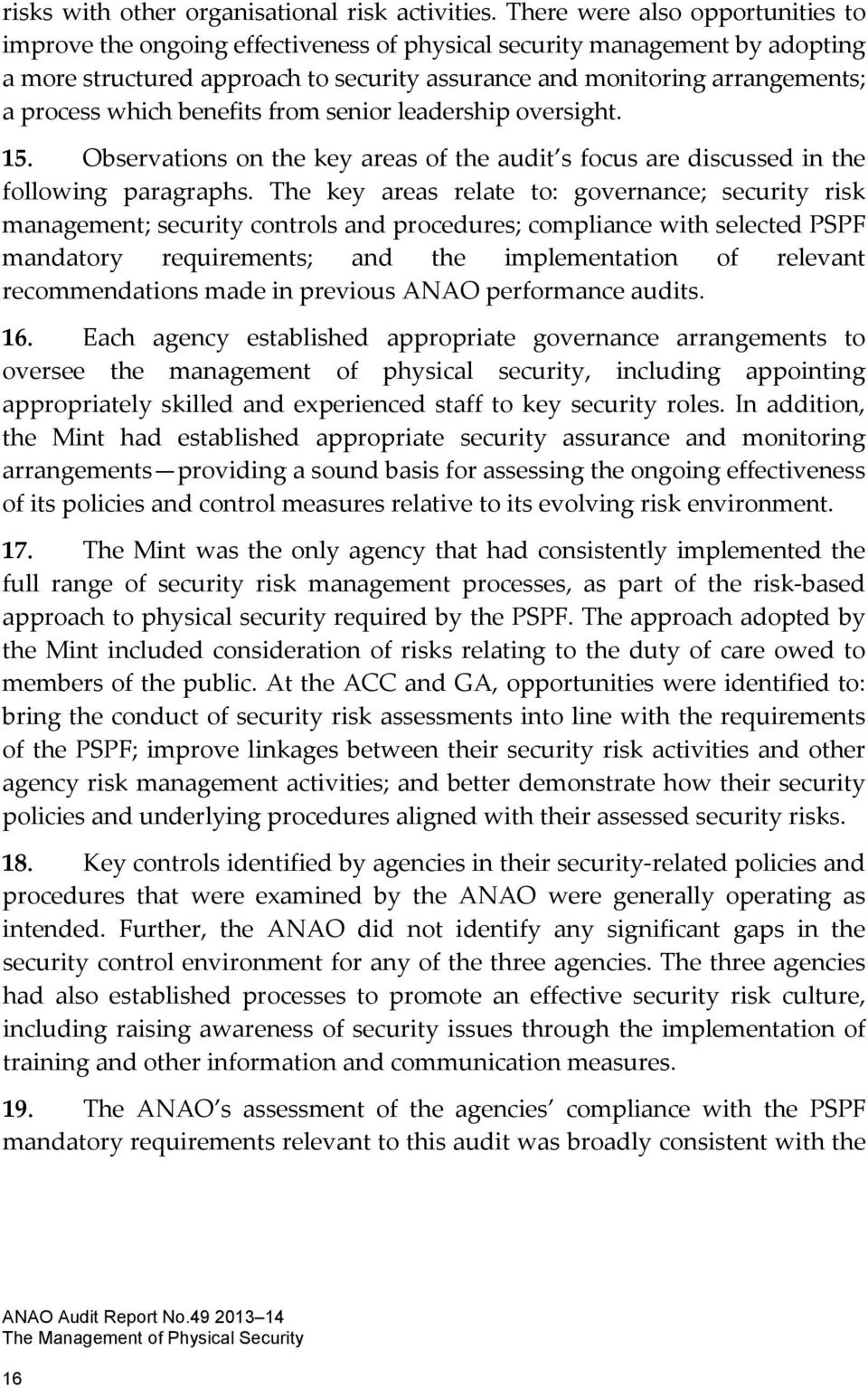 which benefits from senior leadership oversight. 15. Observations on the key areas of the audit s focus are discussed in the following paragraphs.