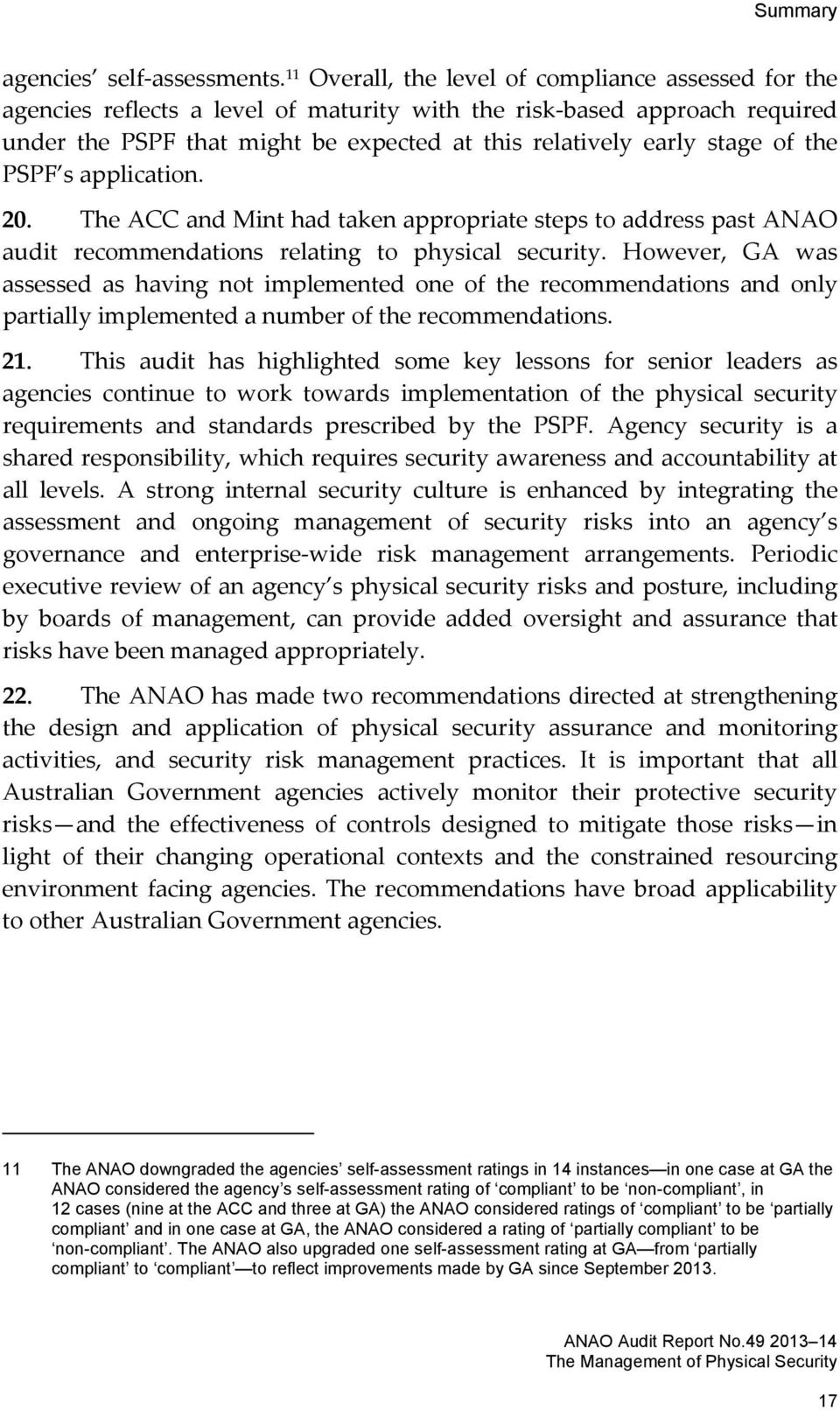 of the PSPF s application. 20. The ACC and Mint had taken appropriate steps to address past ANAO audit recommendations relating to physical security.