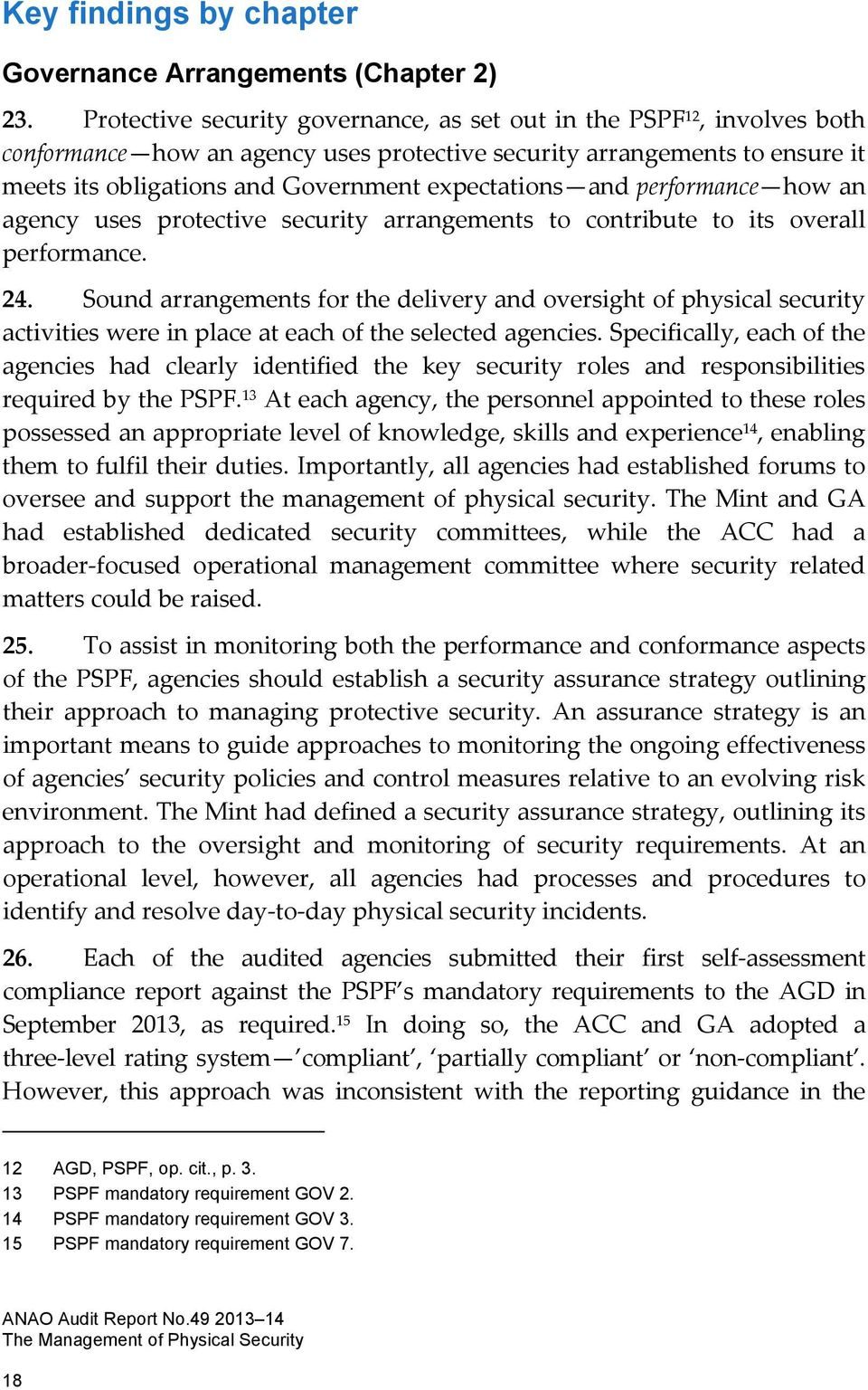 and performance how an agency uses protective security arrangements to contribute to its overall performance. 24.