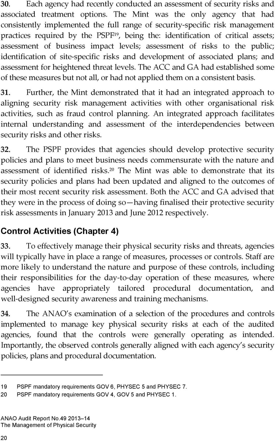 assessment of business impact levels; assessment of risks to the public; identification of site specific risks and development of associated plans; and assessment for heightened threat levels.