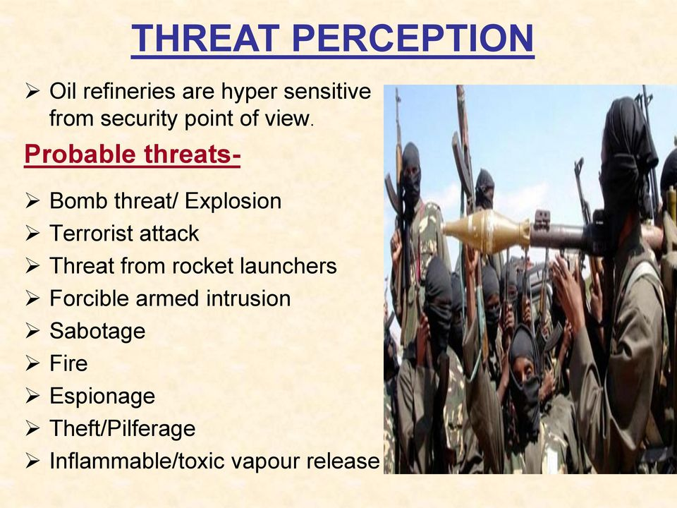 Probable threats- 6 Bomb threat/ Explosion Terrorist attack Threat