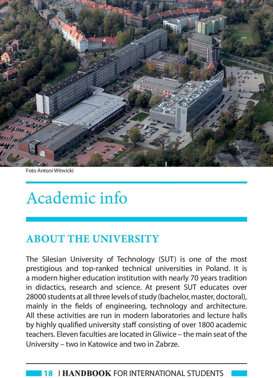 At present SUT educates over 28000 students at all three levels of study (bachelor, master, doctoral), mainly in the fields of engineering, technology and architecture.