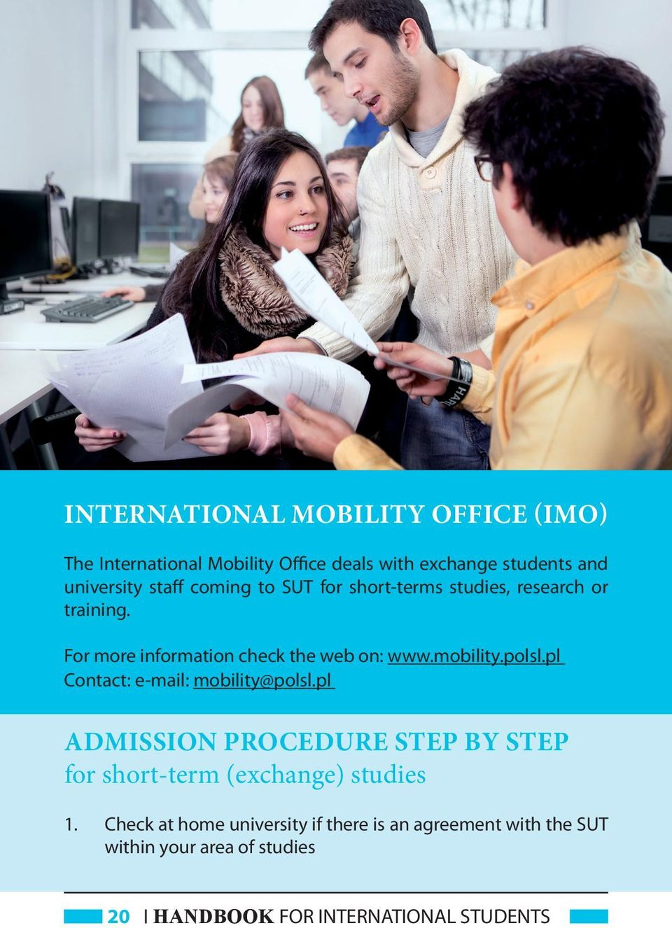 polsl.pl Contact: e-mail: mobility@polsl.pl ADMISSION PROCEDURE STEP BY STEP for short-term (exchange) studies 1.