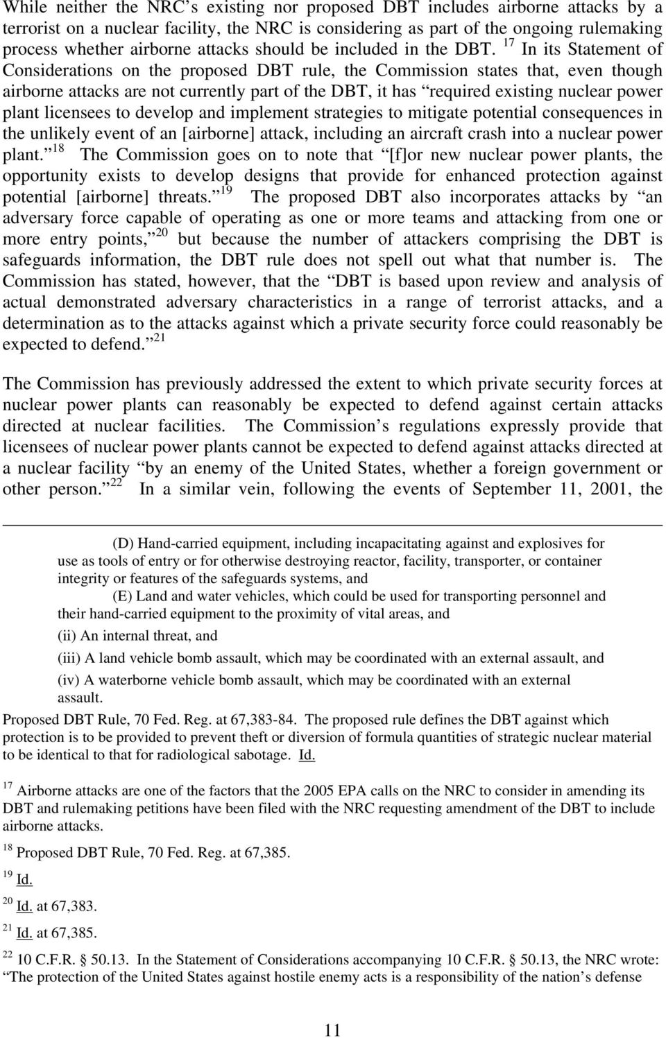 17 In its Statement of Considerations on the proposed DBT rule, the Commission states that, even though airborne attacks are not currently part of the DBT, it has required existing nuclear power