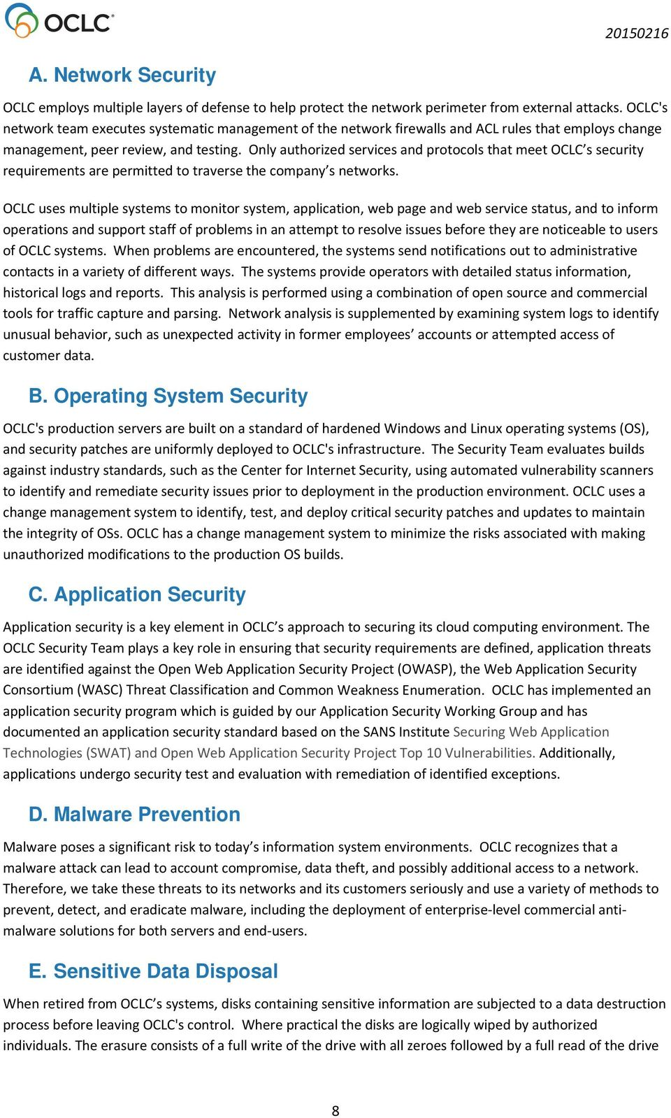 Only authorized services and protocols that meet OCLC s security requirements are permitted to traverse the company s networks.