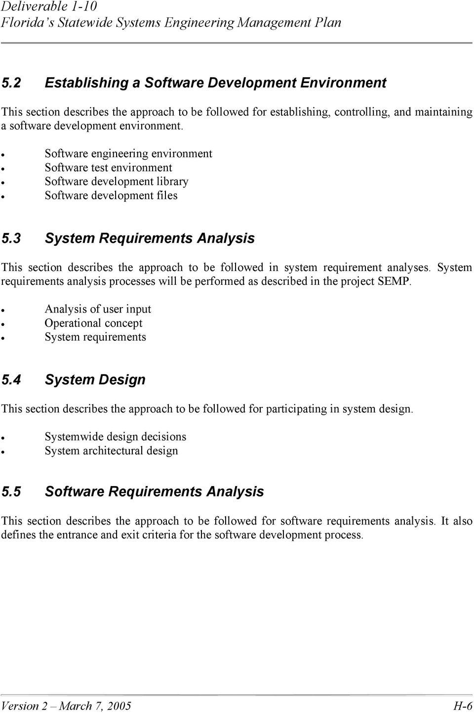 3 System Requirements Analysis This section describes the approach to be followed in system requirement analyses.