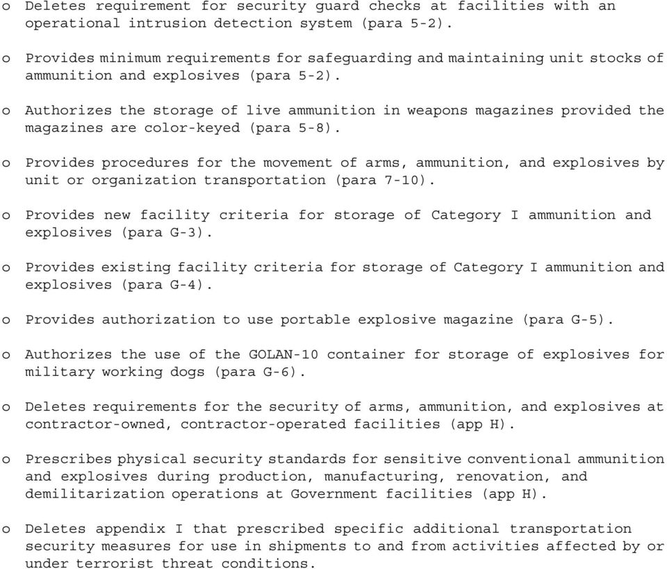 o Authorizes the storage of live ammunition in weapons magazines provided the magazines are color-keyed (para 5-8).