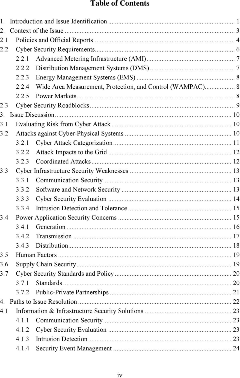 .. 9 3. Issue Discussion... 10 3.1 Evaluating Risk from Cyber Attack... 10 3.2 Attacks against Cyber-Physical Systems... 10 3.2.1 Cyber Attack Categorization... 11 3.2.2 Attack Impacts to the Grid.