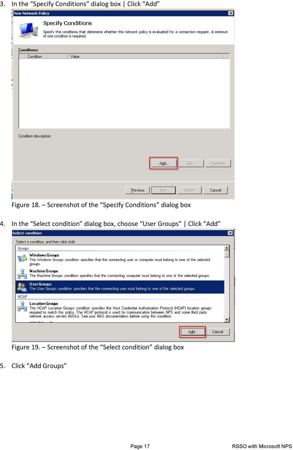 In the Select condition dialog box, choose User Groups Click Add