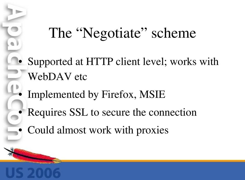 Implemented by Firefox, MSIE Requires SSL