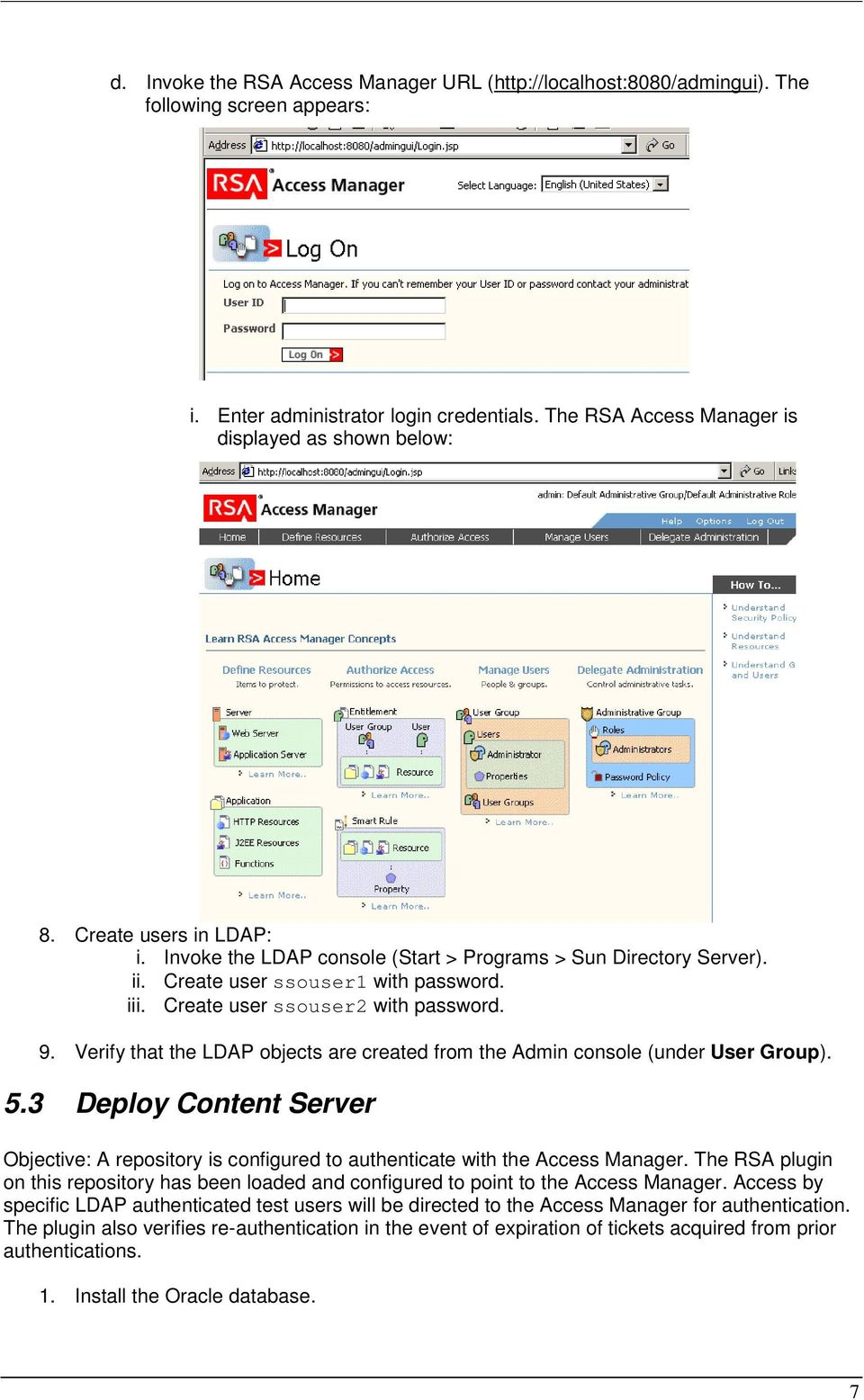 Verify that the LDAP objects are created from the Admin console (under User Group). 5.3 Deploy Content Server Objective: A repository is configured to authenticate with the Access Manager.