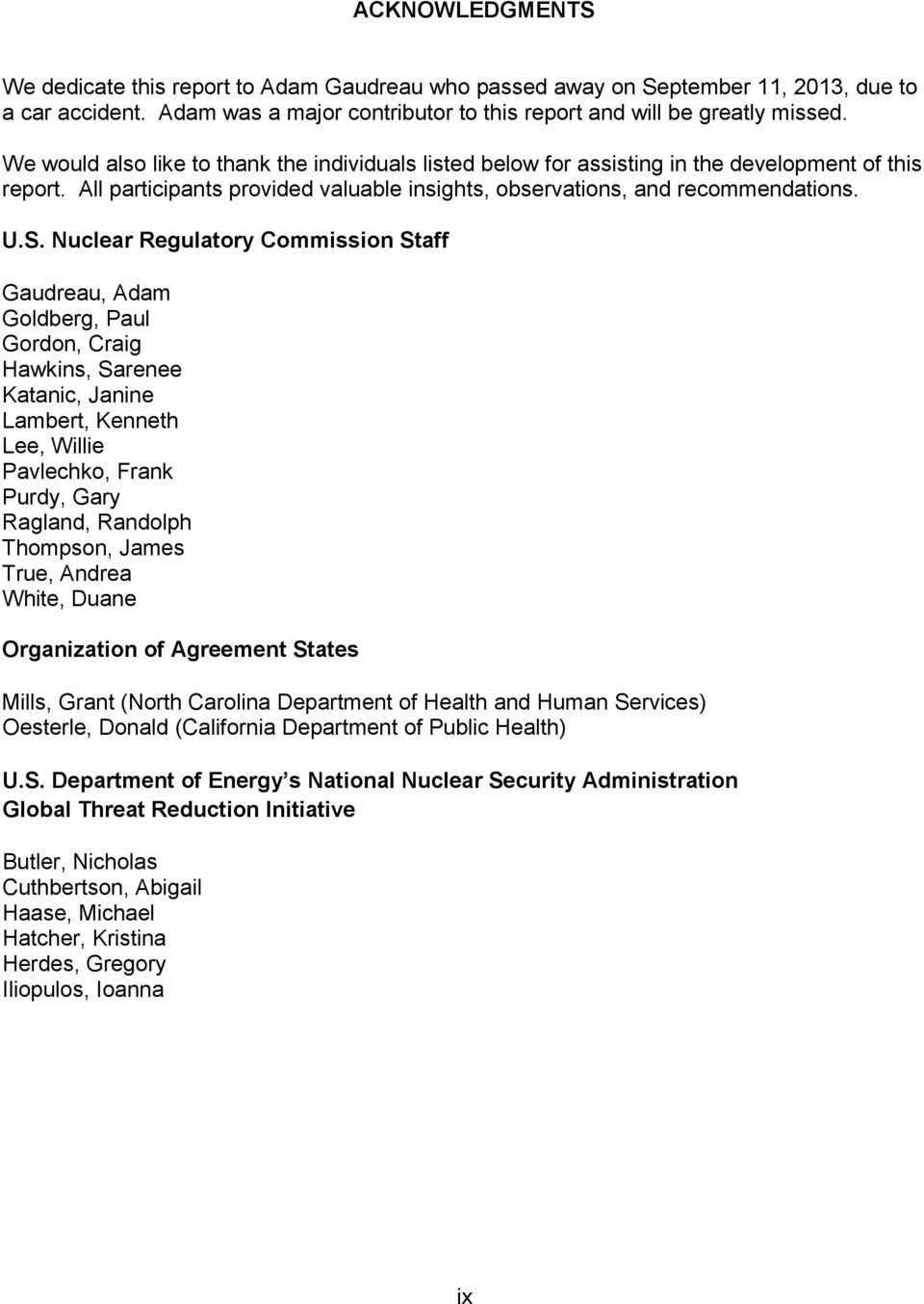 Nuclear Regulatory Commission Staff Gaudreau, Adam Goldberg, Paul Gordon, Craig Hawkins, Sarenee Katanic, Janine Lambert, Kenneth Lee, Willie Pavlechko, Frank Purdy, Gary Ragland, Randolph Thompson,