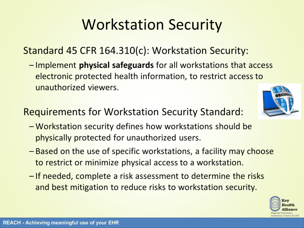 To complement the Workstation Use standard, the next standard is Workstation Security.