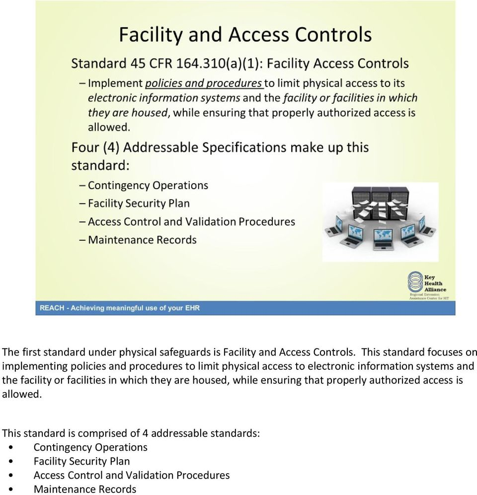 systems and the facility or facilities in which they are housed, while ensuring that properly authorized access is