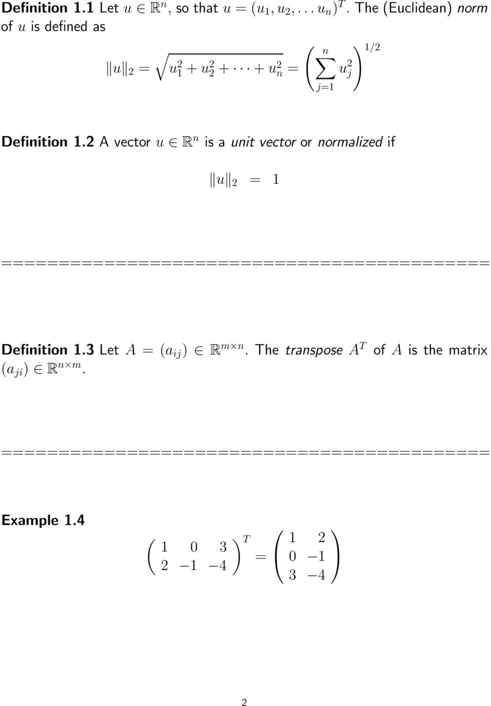j=1 Definition 1.2 A vector u R n is a unit vector or normalized if u 2 = 1 Definition 1.