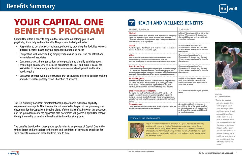 other leading employers to ensure Capital One can attract and retain talented associates Consistent across the organization, where possible, to simplify administration, ensure high-quality service,