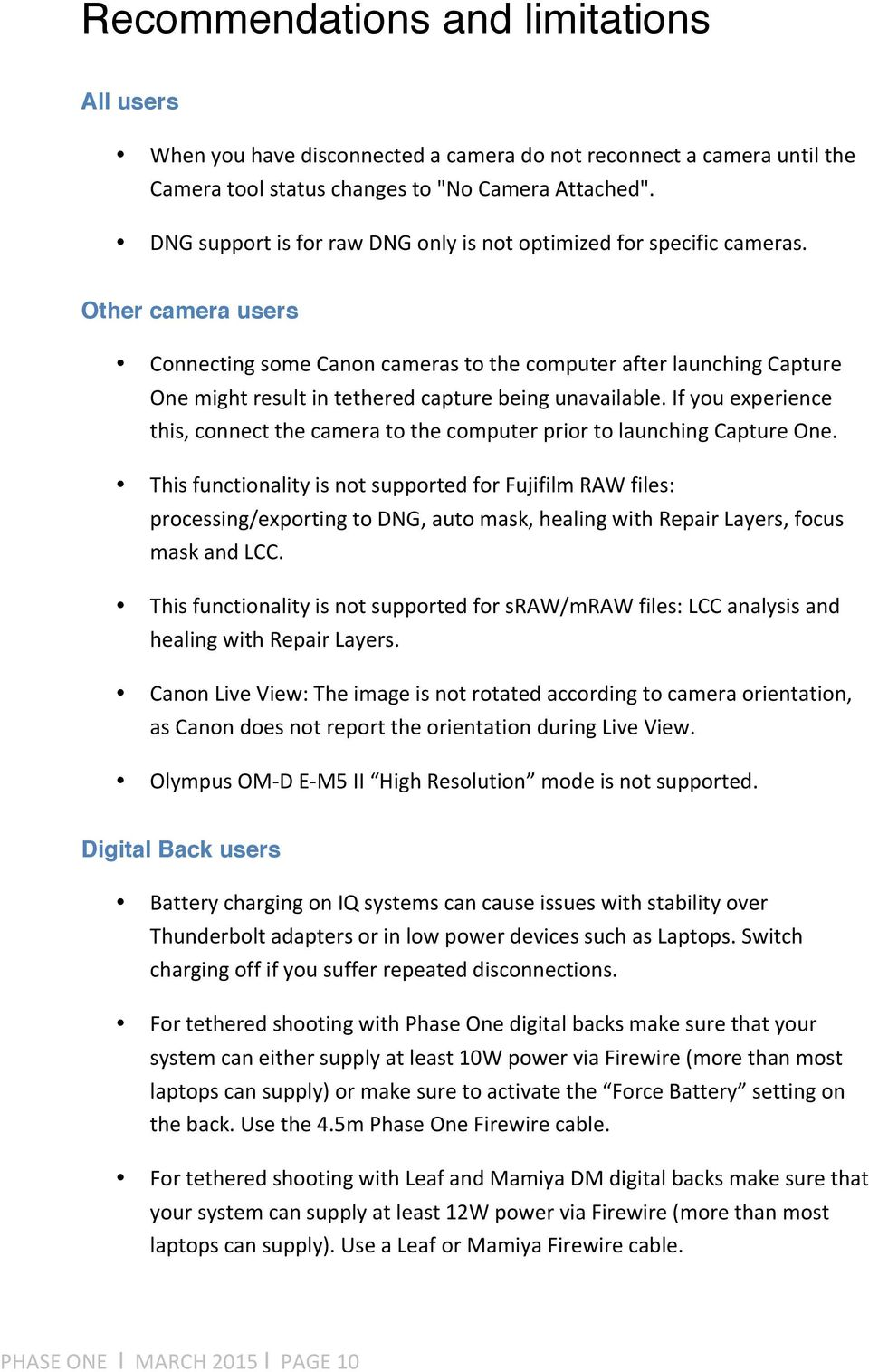 Other camera users Connecting some Canon cameras to the computer after launching Capture One might result in tethered capture being unavailable.