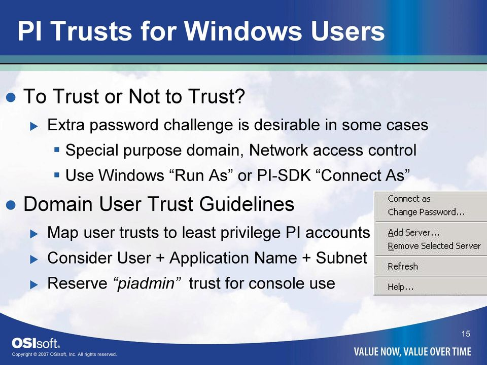 access control Use Windows Run As or PI SDK Connect As Domain User Trust Guidelines Map