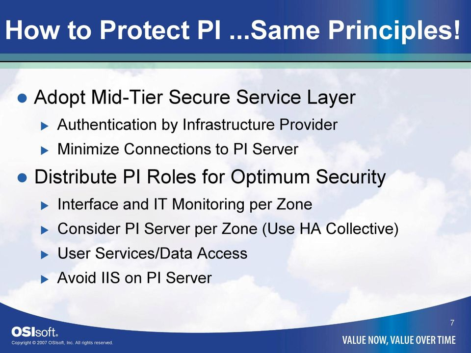 Minimize Connections to PI Server Distribute PI Roles for Optimum Security