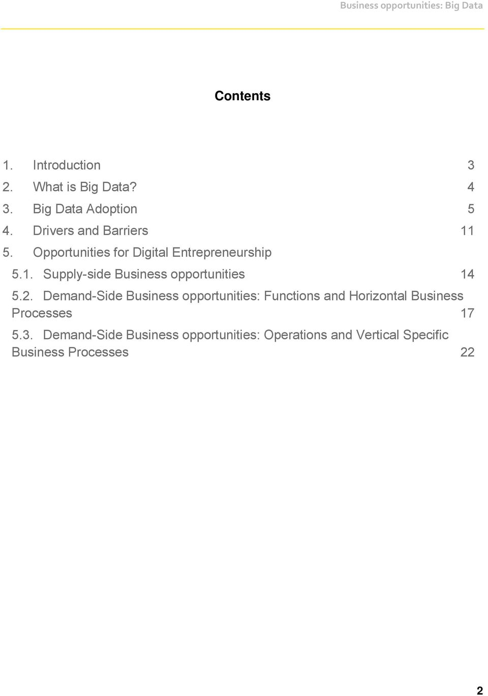 2. Demand-Side Business opportunities: Functions and Horizontal Business Processes 17 5.3.